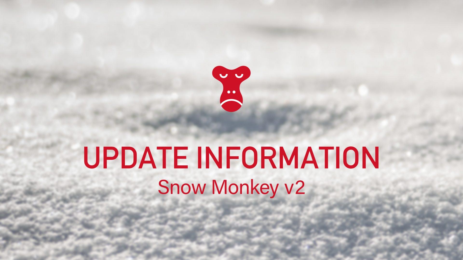 update information Snow Monkey v2