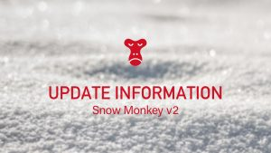 update information Snow Monkey v2